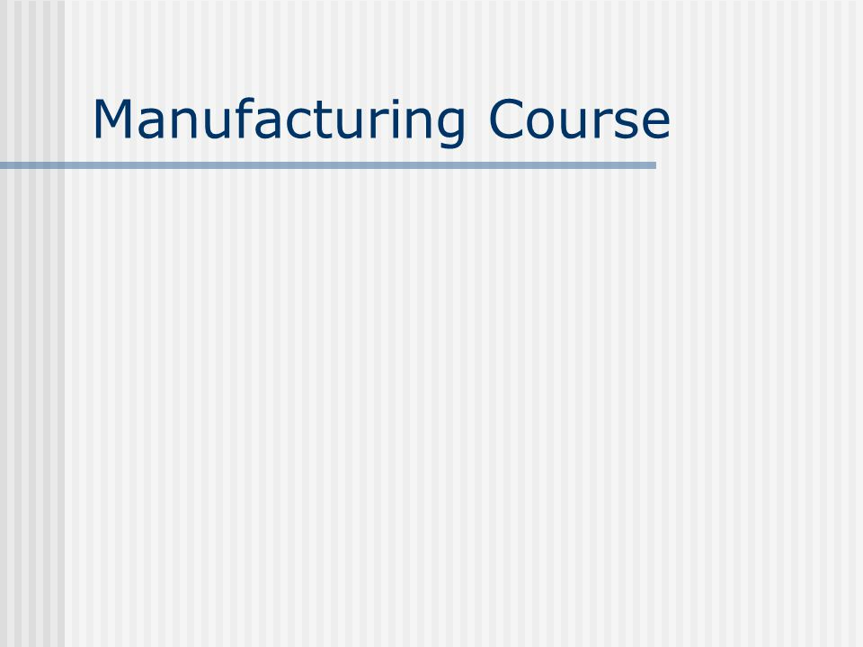 Manufacturing Course