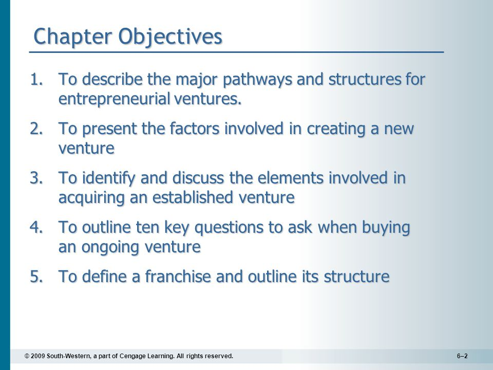 © 2009 South-Western, a part of Cengage Learning. All rights reserved.6–2 Chapter Objectives 1.To describe the major pathways and structures for entre
