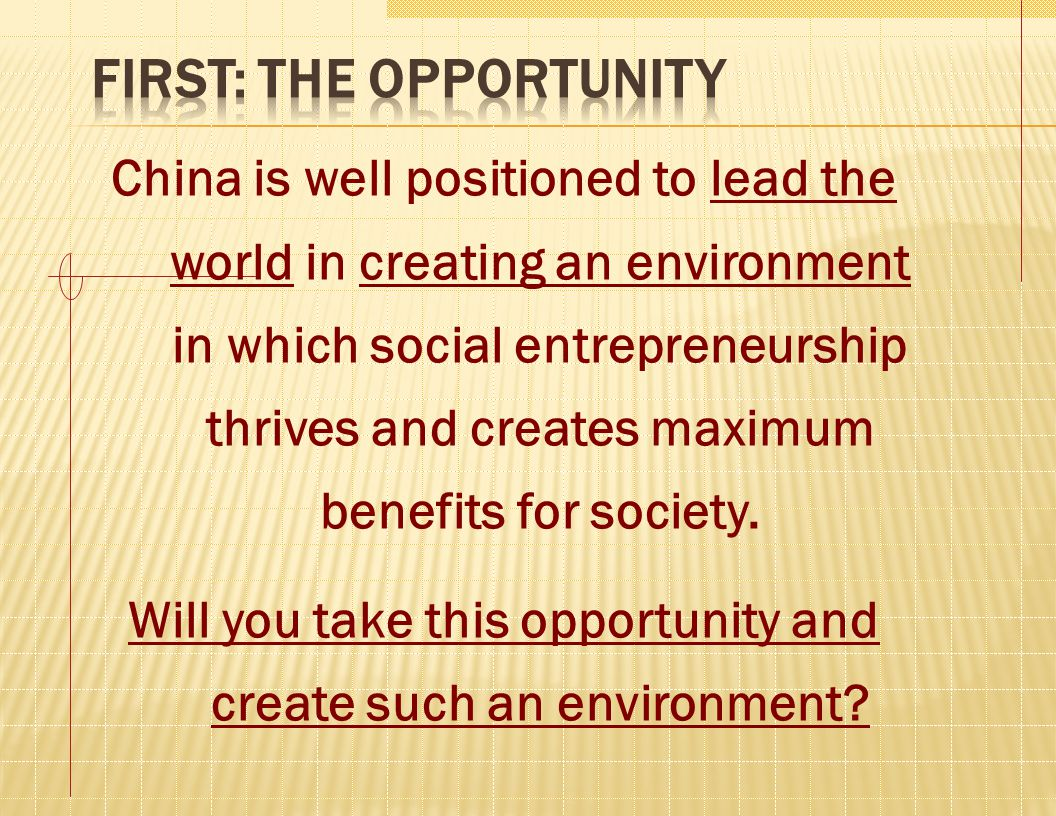 China is well positioned to lead the world in creating an environment in which social entrepreneurship thrives and creates maximum benefits for societ