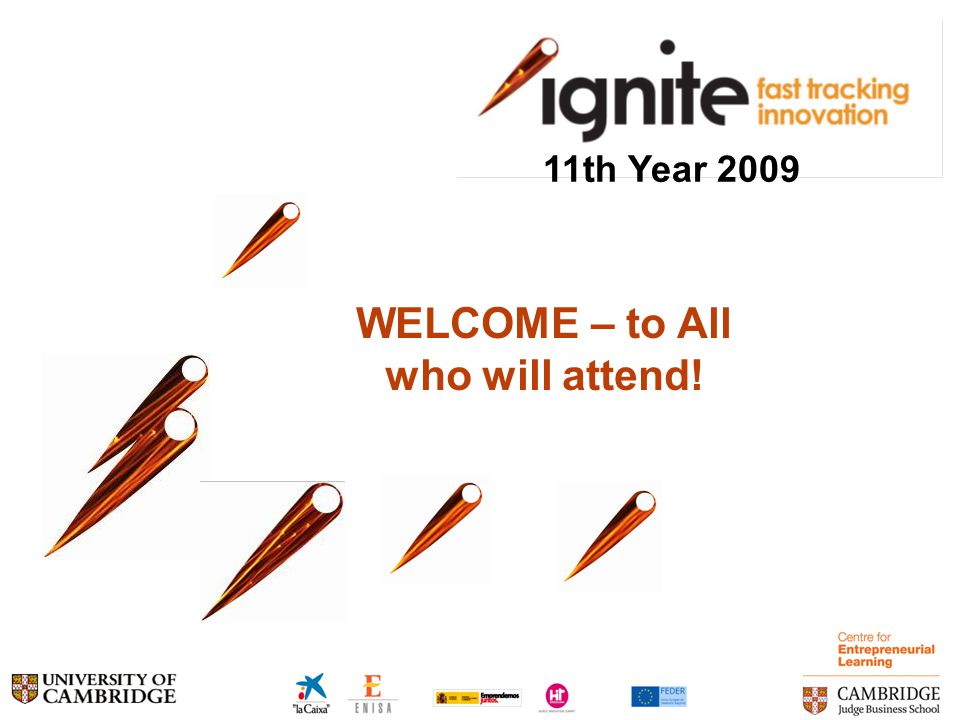 WELCOME – to All who will attend! 11th Year 2009