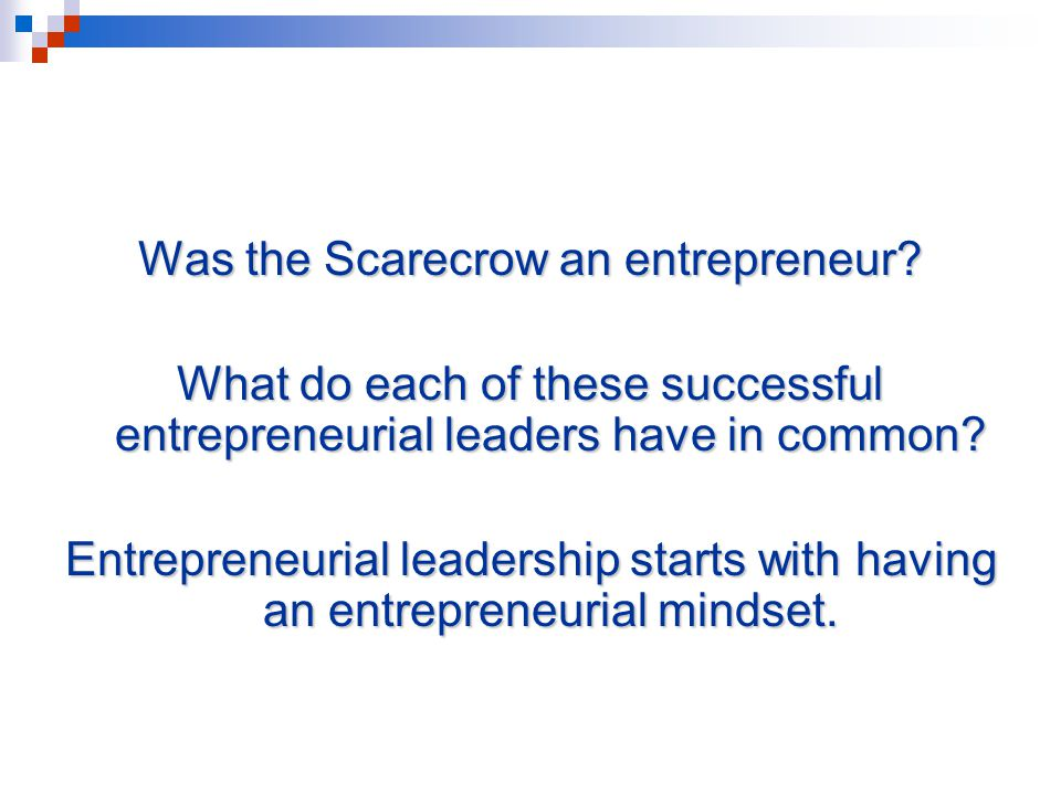 Characteristics of Entrepreneurial Leaders OptimismSense of Humor Did you hear the one about the two businessmen and the entrepreneur.