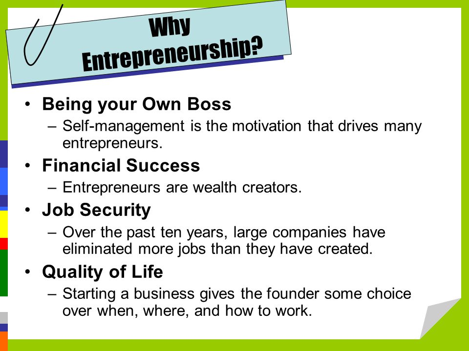 Being your Own Boss –Self-management is the motivation that drives many entrepreneurs.