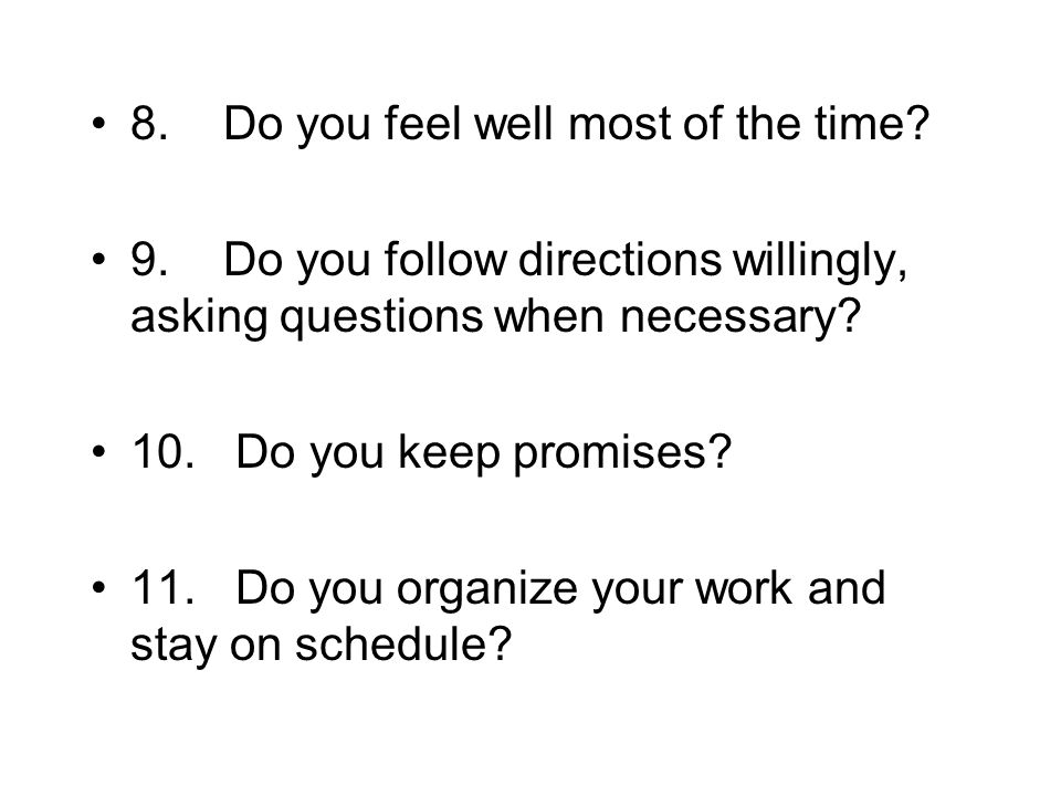 8. Do you feel well most of the time. 9.
