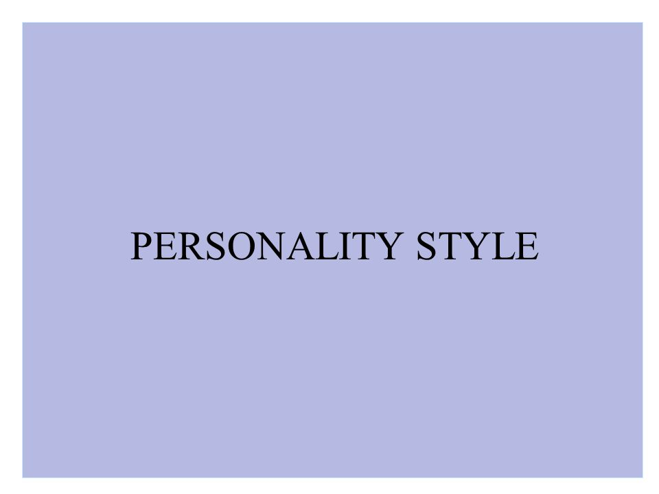 PERSONALITY STYLE