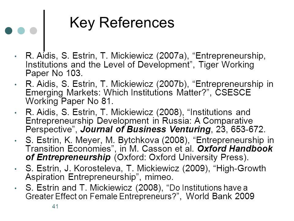 Key References R. Aidis, S. Estrin, T.
