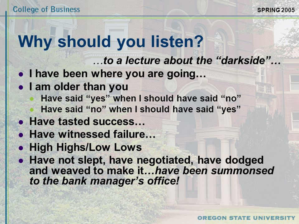 SPRING 2005 Why should you listen.