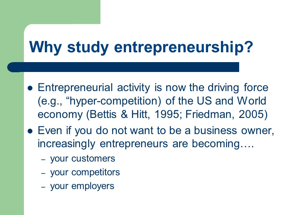 Why study entrepreneurship.
