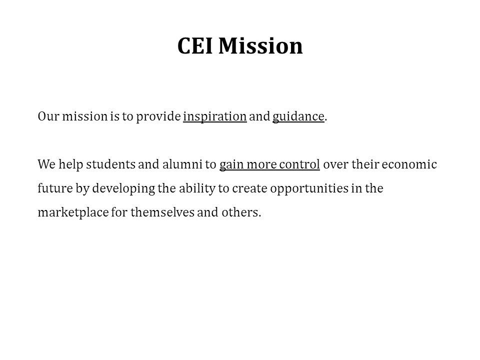 CEI Mission Our mission is to provide inspiration and guidance.