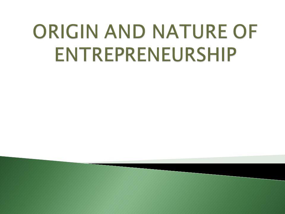  Entrepreneur or Entrepreneurship originated in Europe sometime in the Middle Ages.