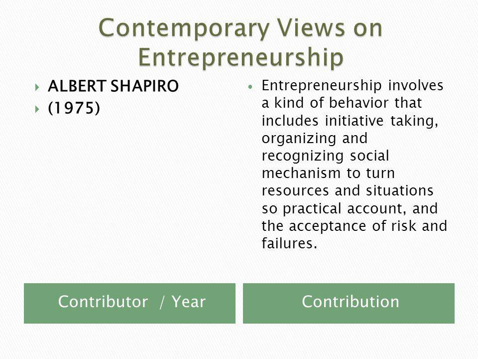 Contributor / YearContribution  KARL VESPER  (1980)  Entrepreneurship is the dynamic process of creating incremental wealth.