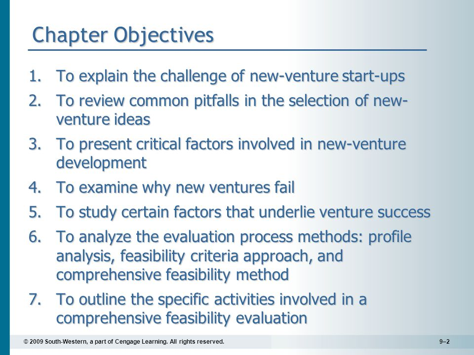 © 2009 South-Western, a part of Cengage Learning. All rights reserved.9–2 Chapter Objectives 1.To explain the challenge of new-venture start-ups 2.To