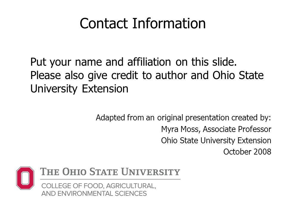 Contact Information Put your name and affiliation on this slide.