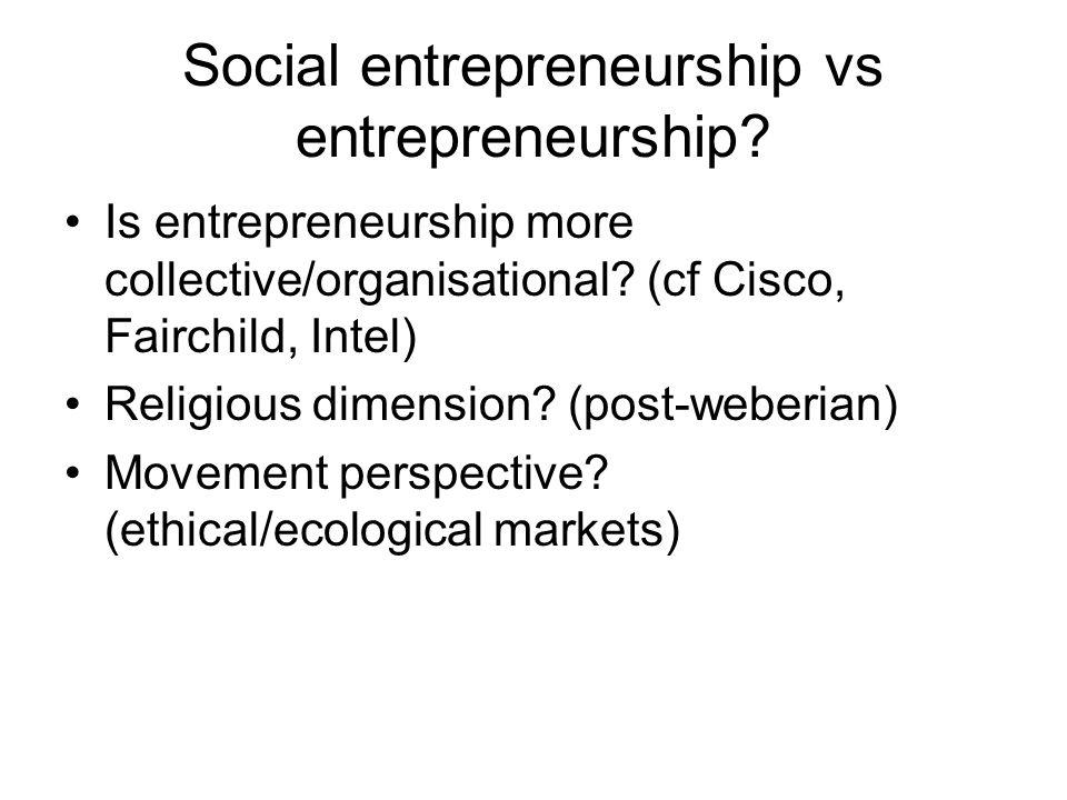 Social entrepreneurship vs entrepreneurship. Is entrepreneurship more collective/organisational.