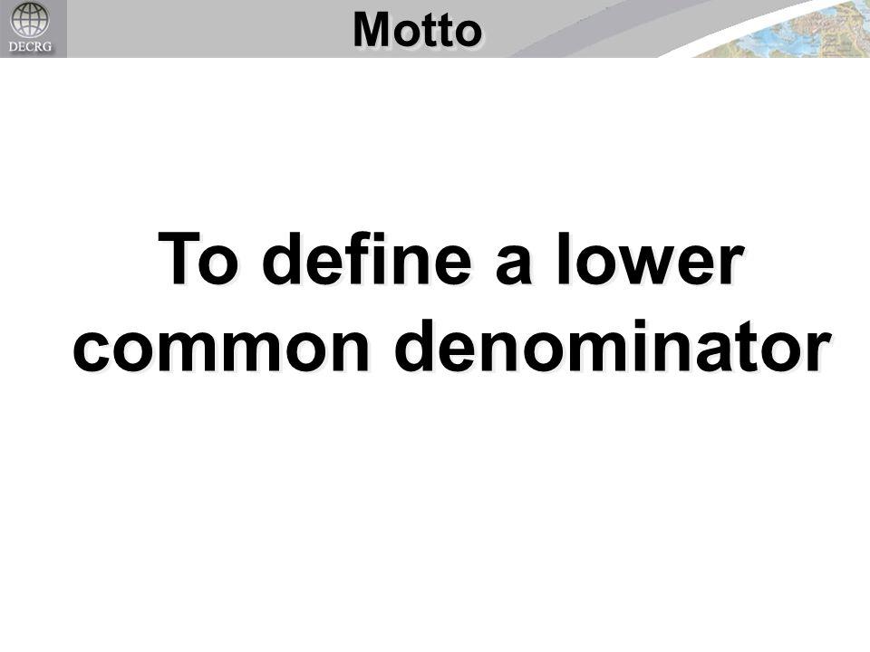 To define a lower common denominator MottoMotto