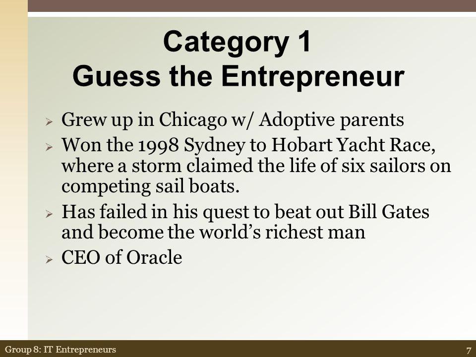 IT Entrepreneur Jeopardy 57Group 8: IT Entrepreneurs HC