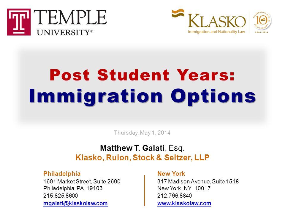 Klasko, Rulon, Stock & Seltzer, LLP Matthew T.Galati, Esq.