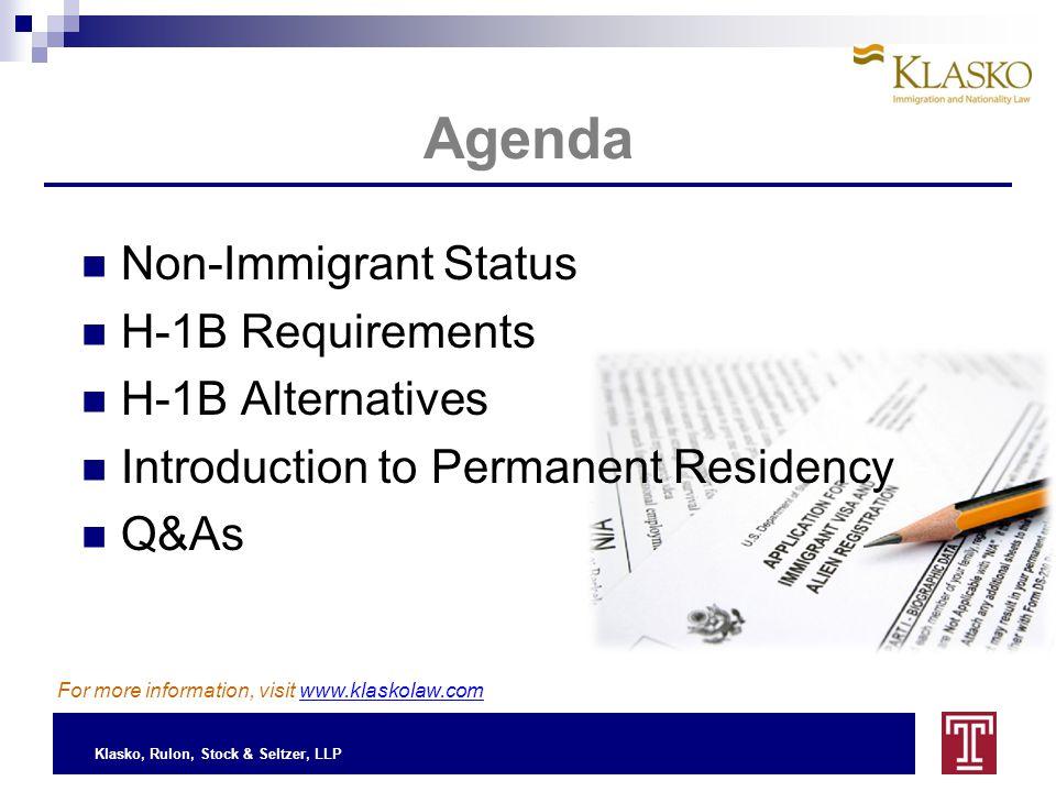 Klasko, Rulon, Stock & Seltzer, LLP Non-Immigrant Visas Non-Immigrant Status (NIV)  H, F, J, O, etc.