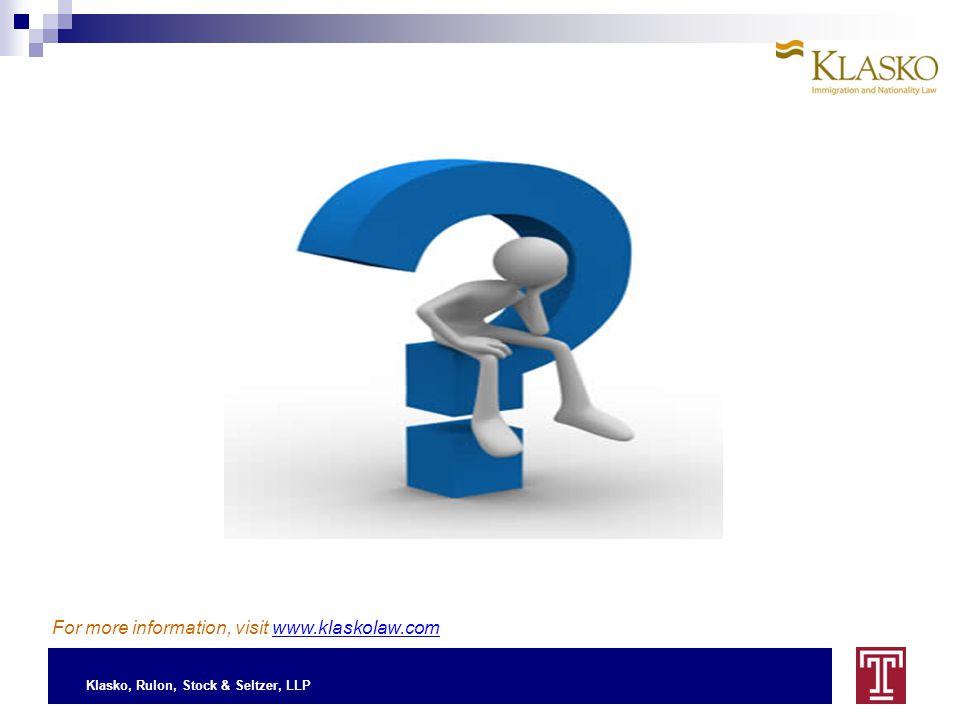 Klasko, Rulon, Stock & Seltzer, LLP For more information, visit www.klaskolaw.com