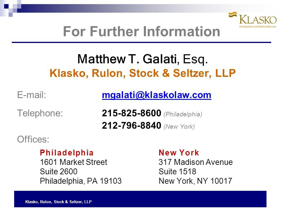 Klasko, Rulon, Stock & Seltzer, LLP For Further Information Matthew T.