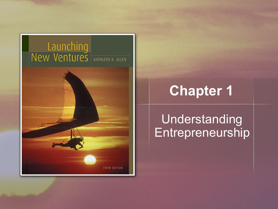 Chapter 1 Understanding Entrepreneurship