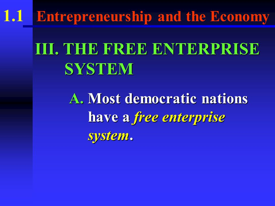 1.1 Entrepreneurship and the Economy Springboard What goods and services do you buy and what types of jobs would you like to have