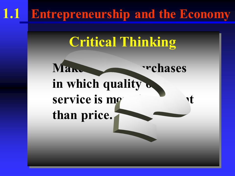 1.1 Entrepreneurship and the Economy B. Goods are tangible (or physical) products.