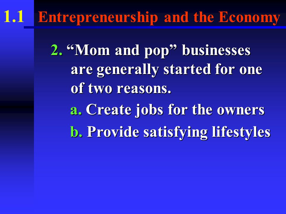 1.1 Entrepreneurship and the Economy A. SMALL BUSINESSES 1.