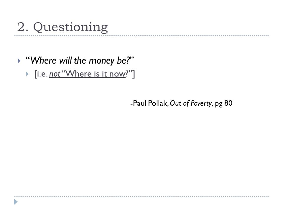 2. Questioning  Where will the money be  [i.e.