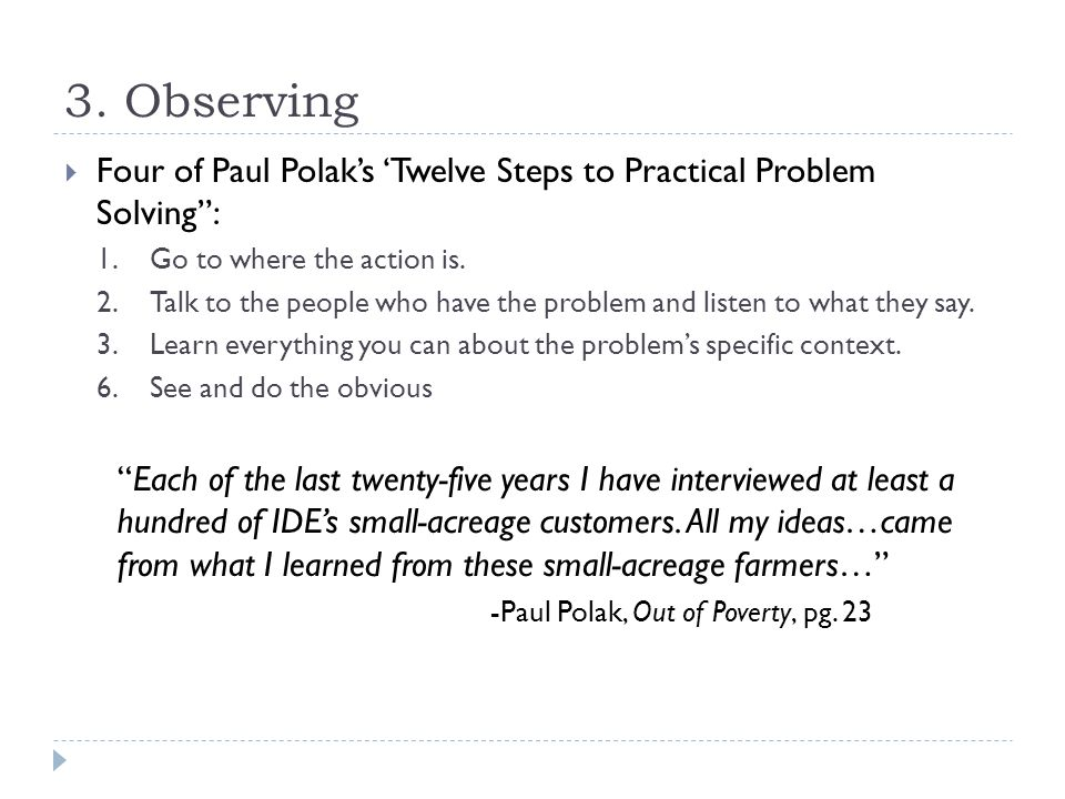 3. Observing  Four of Paul Polak's 'Twelve Steps to Practical Problem Solving : 1.