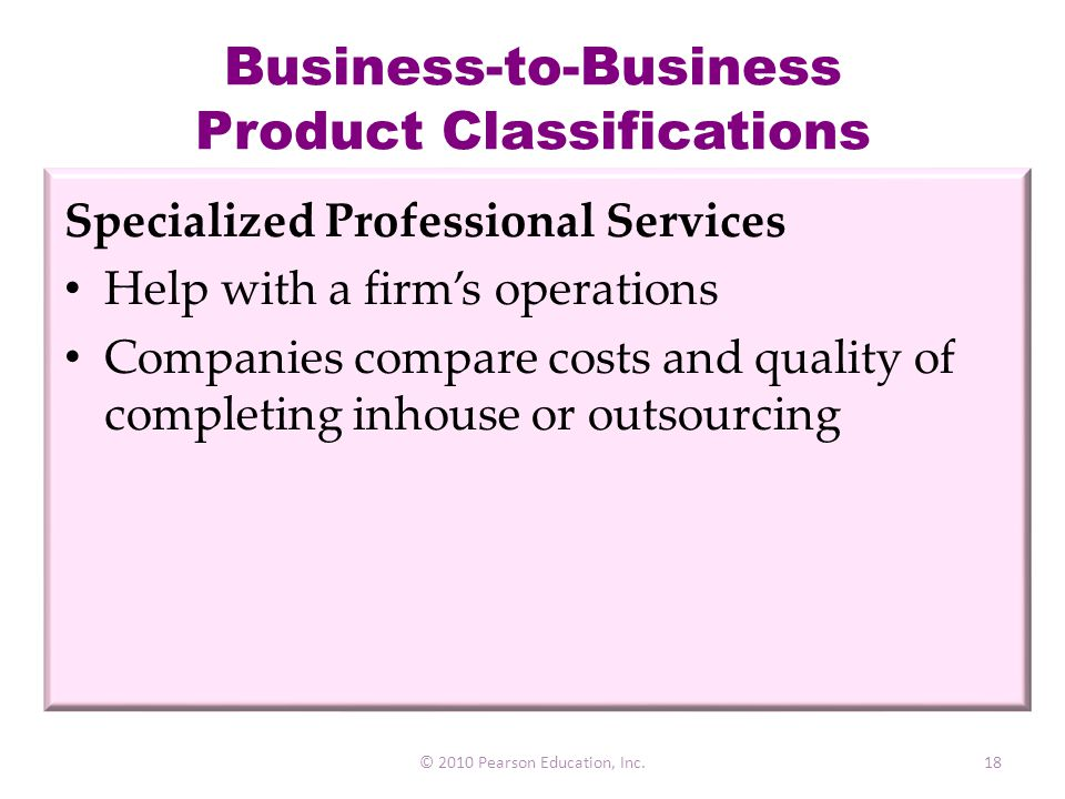 Business-to-Business Product Classifications Specialized Professional Services Help with a firm's operations Companies compare costs and quality of co