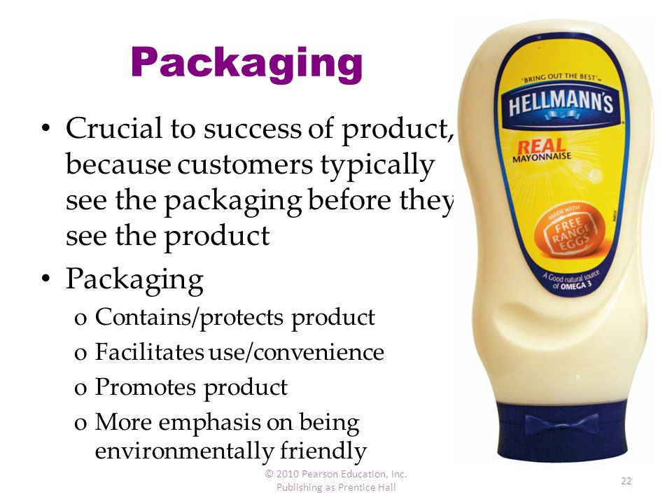 Packaging Crucial to success of product, because customers typically see the packaging before they see the product Packaging oContains/protects produc