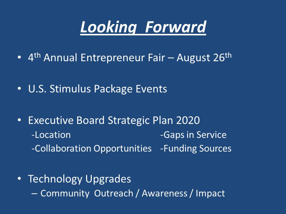Looking Forward 4 th Annual Entrepreneur Fair – August 26 th U.S.