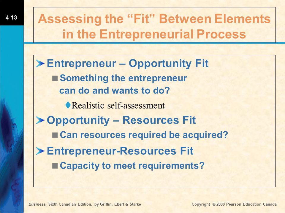 "Business, Sixth Canadian Edition, by Griffin, Ebert & Starke Copyright © 2008 Pearson Education Canada 4-13 Assessing the ""Fit"" Between Elements in th"