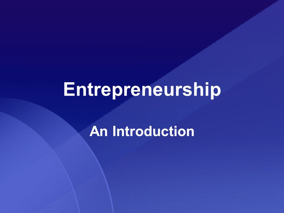 Entrepreneurship An Introduction
