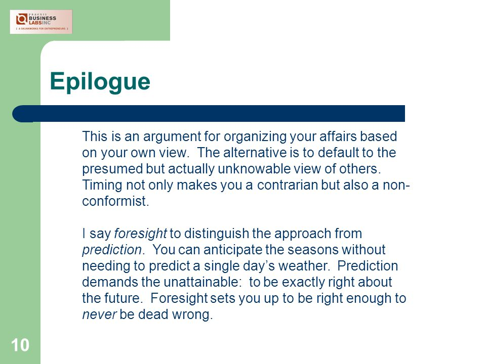10 Epilogue This is an argument for organizing your affairs based on your own view.