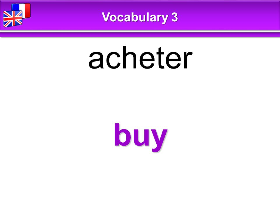 buy acheter Vocabulary 3