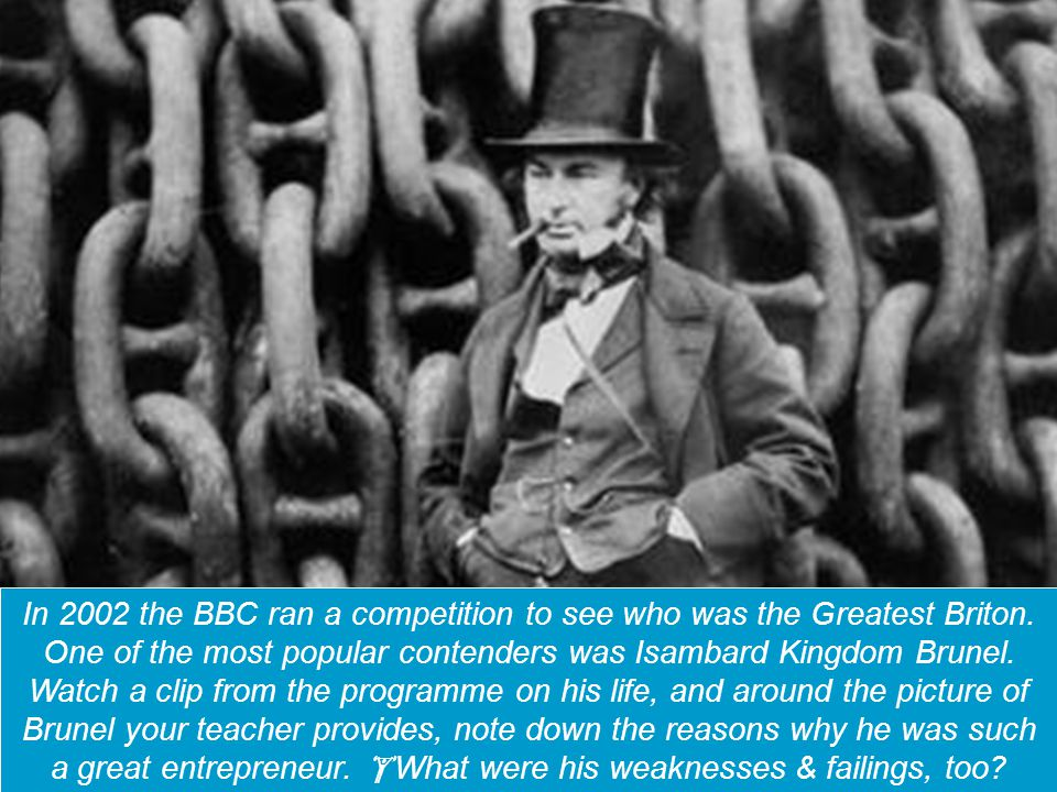 You will be given some facts about the entrepreneur Isambard Kingdom Brunel.