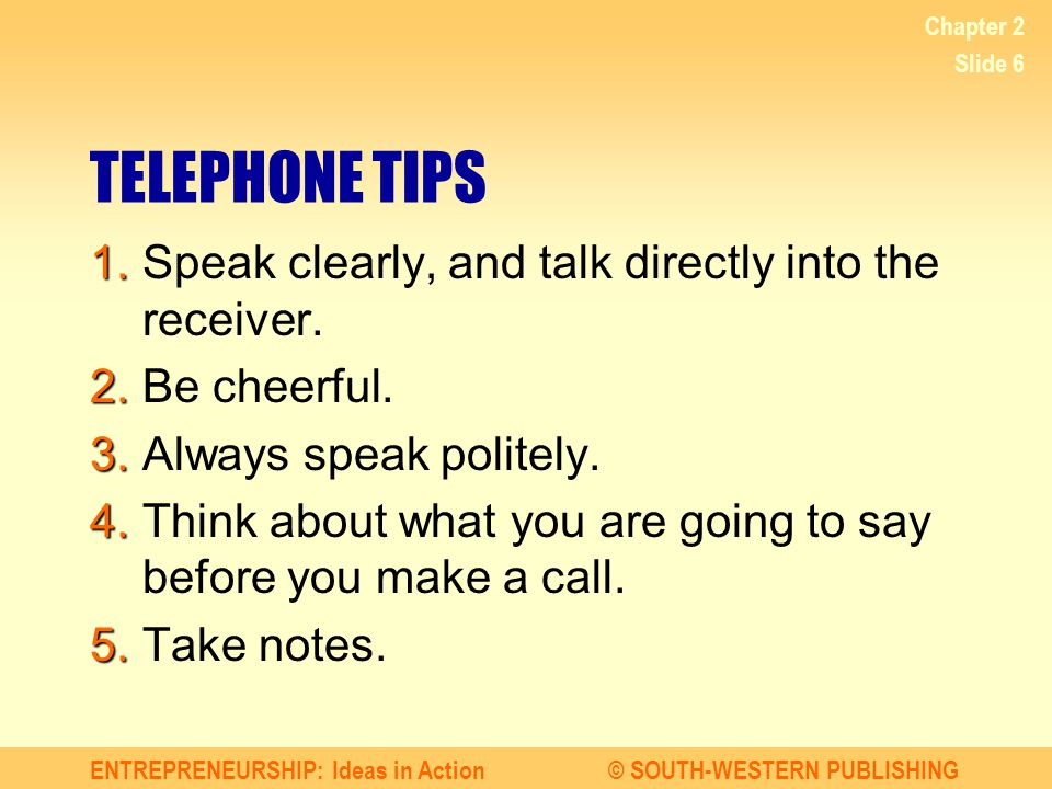 ENTREPRENEURSHIP: Ideas in Action© SOUTH-WESTERN PUBLISHING Chapter 2 Slide 7 MAKING THE MOST OF PERSONAL CONTACTS 1.