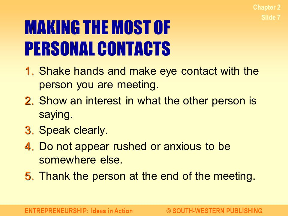 ENTREPRENEURSHIP: Ideas in Action© SOUTH-WESTERN PUBLISHING Chapter 2 Slide 8 LISTENING SKILLS 1.