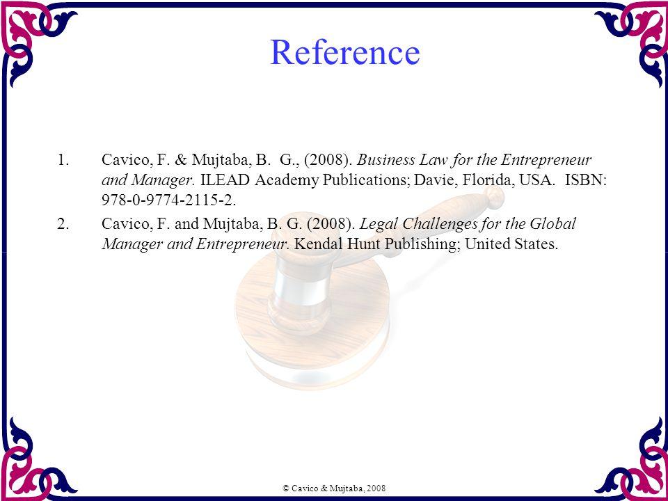 © Cavico & Mujtaba, 2008 Reference 1.Cavico, F. & Mujtaba, B.
