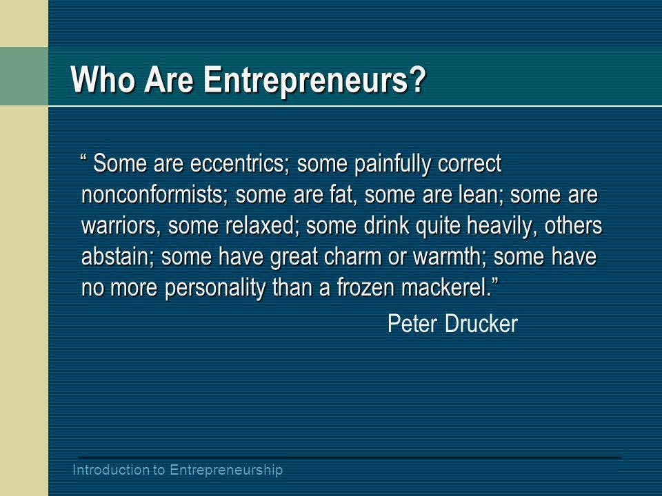Introduction to Entrepreneurship Who Are Entrepreneurs.
