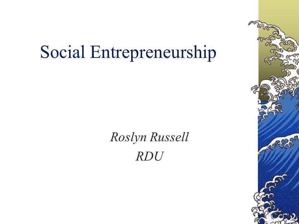 Social Entrepreneurship Roslyn Russell RDU