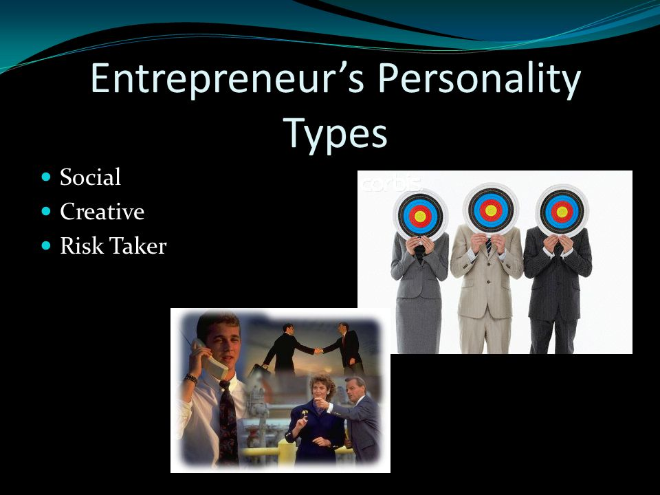 Entrepreneur's Personality Types Social Creative Risk Taker