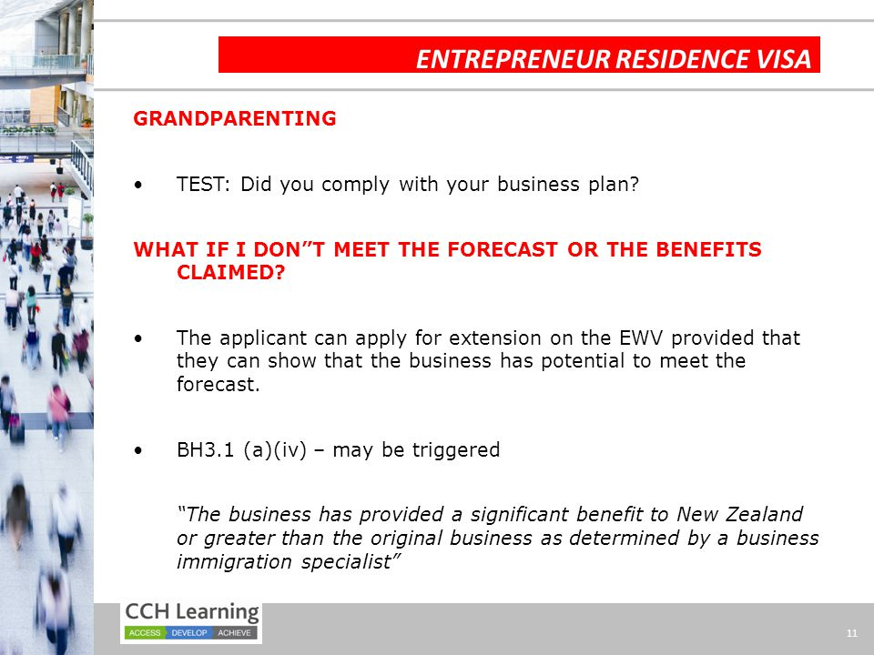 "11 ENTREPRENEUR RESIDENCE VISA GRANDPARENTING TEST: Did you comply with your business plan? WHAT IF I DON""T MEET THE FORECAST OR THE BENEFITS CLAIMED?"