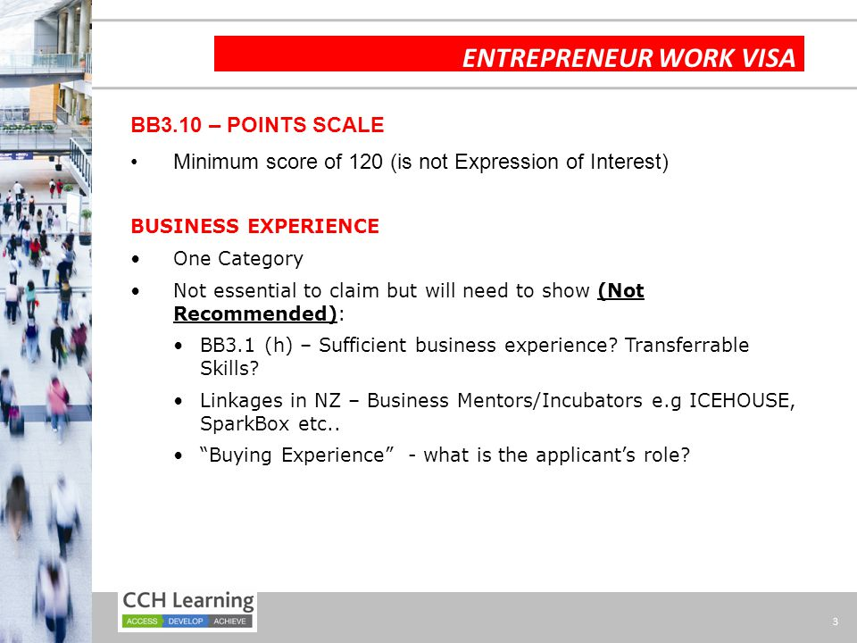 3 BB3.10 – POINTS SCALE Minimum score of 120 (is not Expression of Interest) BUSINESS EXPERIENCE One Category Not essential to claim but will need to show (Not Recommended): BB3.1 (h) – Sufficient business experience.