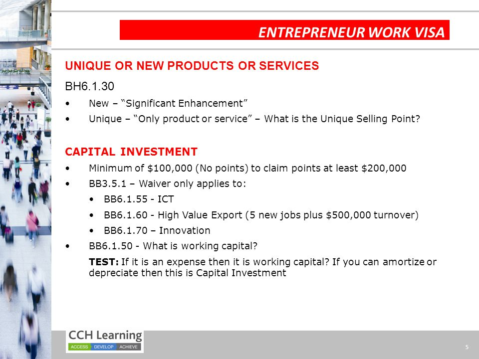 5 ENTREPRENEUR WORK VISA UNIQUE OR NEW PRODUCTS OR SERVICES BH6.1.30 New – Significant Enhancement Unique – Only product or service – What is the Unique Selling Point.