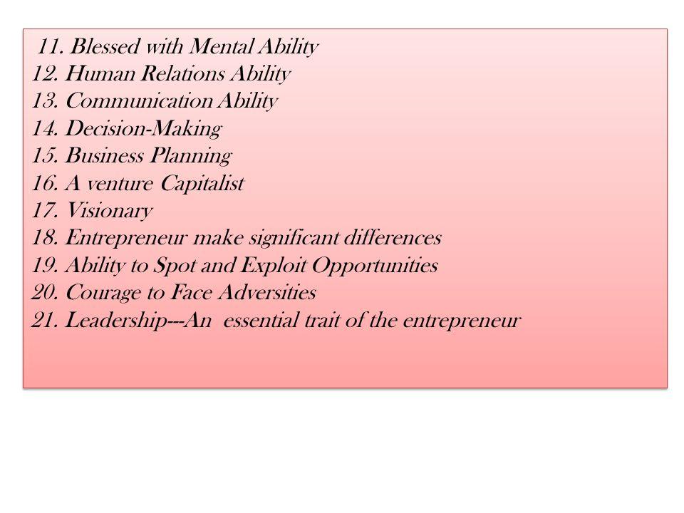 ENTREPRENEURS 5.Innovations: An entrepreneur innovates and exploits his innovation commercially.