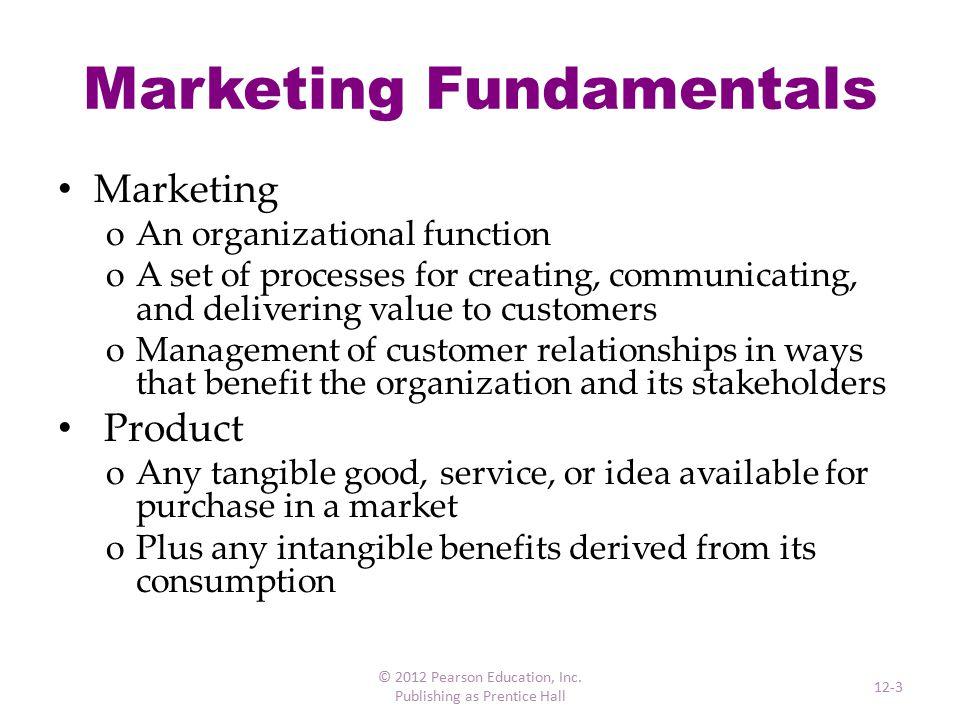 The Evolution of Marketing © 2012 Pearson Education, Inc. Publishing as Prentice Hall 12-4