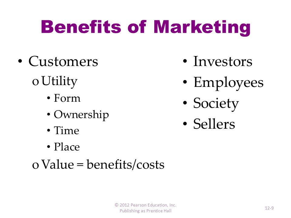 Criticisms of Marketing Misuse of personal information Hidden Fees Consequences of purchase © 2012 Pearson Education, Inc.