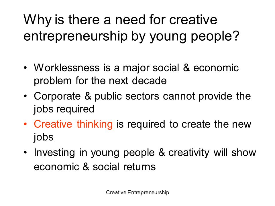 Creative Entrepreneurship Creativity & creative industries Are the 'creative industries' too narrow or an artificial definition.
